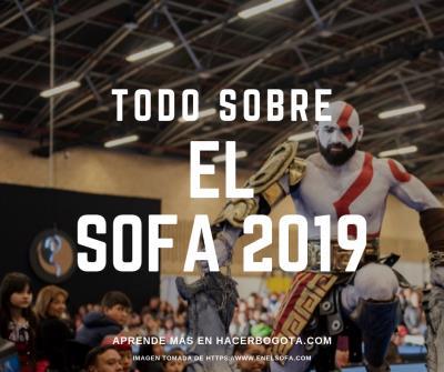 Aprende todo lo necesario sobre el SOFA Corferias 2019