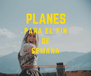 Planes fin de semana Bogotá y festivos: Qué hacer en Bogotá este fin de semana